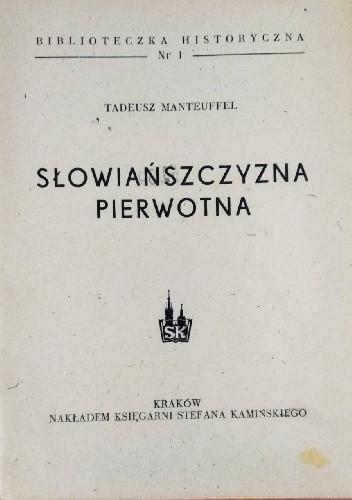 Okładka książki Słowiańszczyzna pierwotna Tadeusz Manteuffel