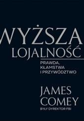 Okładka książki Wyższa lojalność James Comey