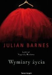 Okładka książki Wymiary życia Julian Barnes