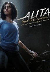 Okładka książki Alita: Battle Angel - The Art and Making of the Movie Abbie Bernstein