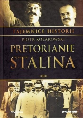 Okładka książki Tajemnice Historii #5 Pretorianie Stalina Piotr Kołakowski