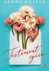 Okładka książki Testament życia Jagna Rolska