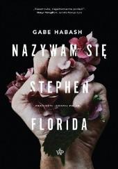 Okładka książki Nazywam się Stephen Florida Gabe Habash