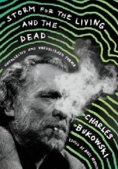 Okładka książki Storm for the Living and the Dead Charles Bukowski