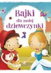 Okładka książki Bajki dla małej dziewczynki praca zbiorowa