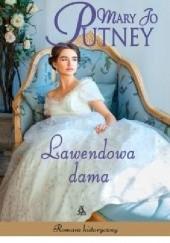 Okładka książki Lawendowa dama Mary Jo Putney