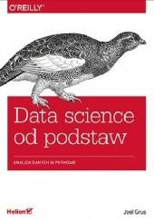 Okładka książki Data science od podstaw. Analiza danych w Pythonie Grus Joel