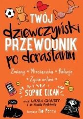 Okładka książki Twój dziewczyński przewodnik po dorastaniu Sophie Elkan