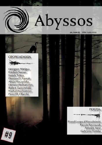 Okładka książki Abyssos #9, 2018 (3) Dariusz Bednarczyk,Emilian Sornat,Jastek Telica,Grzegorz Wielgus