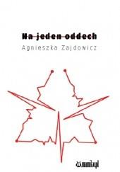 Okładka książki Na jeden oddech Agnieszka Zajdowicz