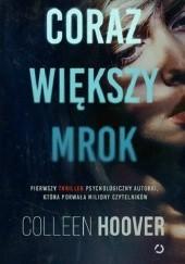 Okładka książki Coraz większy mrok Colleen Hoover