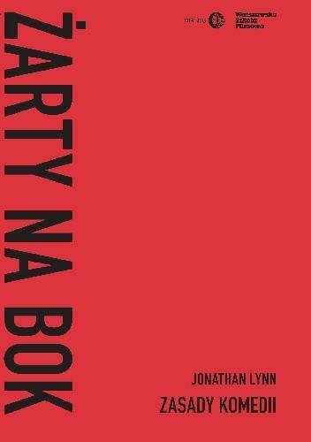 Okładka książki Żarty na bok. Zasady komedii Jonathan Lynn