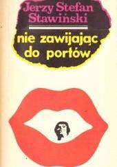 Okładka książki Nie zawijając do portów Jerzy Stefan Stawiński