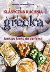 Okładka książki Klasyczna kuchnia grecka Krok po kroku do perfekcji Barbara Jakimowicz-Klein