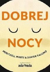 Okładka książki Dobrej nocy Meritxell Martí,Xavier Salomó