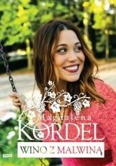 Okładka książki Wino z Malwiną Magdalena Kordel