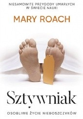 Okładka książki Sztywniak. Osobliwe życie nieboszczyków Mary Roach