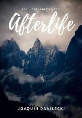 Okładka książki Afterlife. Tom I. Posłaniec Śmierci Joaquín Danilecki