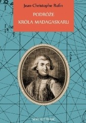 Okładka książki Podróże króla Madagaskaru Jean-Christophe Rufin