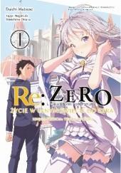 Okładka książki Re: Zero - Życie w innym świecie od zera. Księga trzecia: Truth of zero tom 1 Tappei Nagatsuki,Daichi Matsuse
