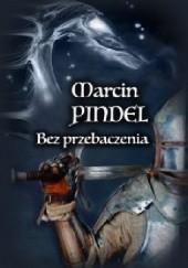 Okładka książki Bez przebaczenia Marcin Pindel