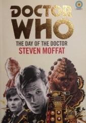 Okładka książki Doctor Who. The Day of the Doctor Steven Moffat