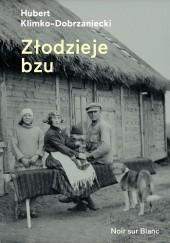 Okładka książki Złodzieje bzu Hubert Klimko-Dobrzaniecki