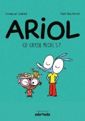 Okładka książki Ariol. Co gryzie muchę S.? Marc Boutavant,Emmanuel Guibert