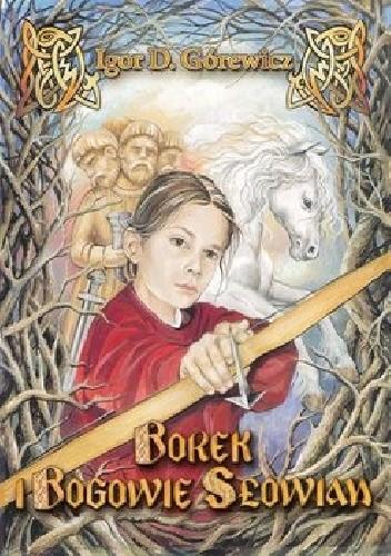 Okładka książki Borek i Bogowie Słowian Igor Górewicz