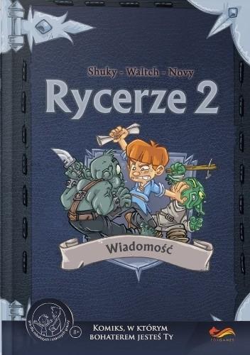 Okładka książki Rycerze 2. Wiadomość Hervé Loiselet,Shuky,Pierre Waltch