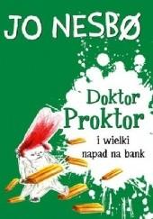 Okładka książki Doktor Proktor i wielki napad na bank Jo Nesbø