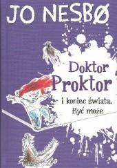 Okładka książki Doktor Proktor i koniec świata. Być może Jo Nesbø