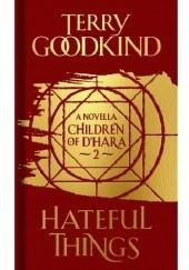 Okładka książki Hateful Things Terry Goodkind