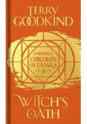 Okładka książki Witchs Oath Terry Goodkind