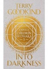 Okładka książki Into Darkness Terry Goodkind