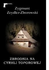 Okładka książki Zbrodnia na Cyrhli Toporowej Zygmunt Zeydler-Zborowski
