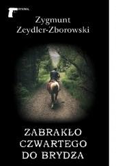 Okładka książki Zabrakło czwartego do brydża Zygmunt Zeydler-Zborowski