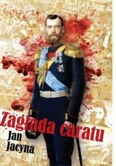 Okładka książki Zagłada caratu Jan Jacyna