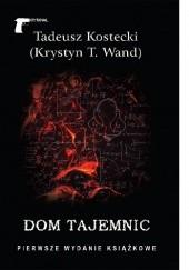 Okładka książki Dom tajemnic Tadeusz Kostecki