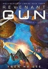 Okładka książki Revenant Gun (Machineries of Empire) Yoon Ha Lee