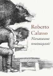 Okładka książki Nienazwana teraźniejszość Roberto Calasso