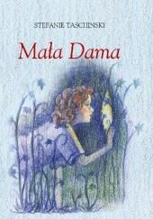 Okładka książki Mała Dama Stefanie Taschinski