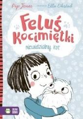 Okładka książki Feluś Kocimiętki. Niewidzialny kot Pip Jones