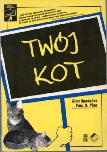 Okładka książki Twój Kot Paul D. Pion,Gina Spadafori