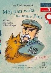 Okładka książki Mój pan woła na mnie Pies Jan Ołdakowski