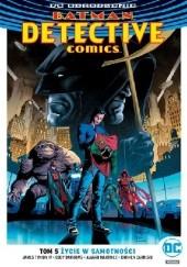 Okładka książki Batman – Detective Comics: Życie w samotności Eddy Barrows,James Tynion IV,Carmen Carnero,Alvaro Martinez