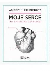 Okładka książki Moje serce Andrzej Krupienicz