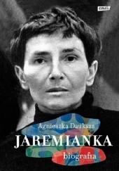 Okładka książki Jaremianka. Biografia Agnieszka Dauksza