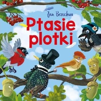 Okładka książki Ptasie plotki Jan Brzechwa