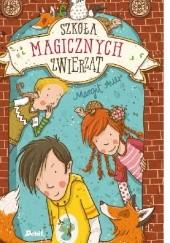 Okładka książki Szkoła magicznych zwierząt Margit Auer